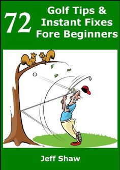 72 Golf Tips & Instant Fixes Fore Beginners by Jeff Shaw! #golf #lorisgolfshoppe