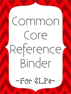 Speechy Musings: A 441 page reference packet for SLPs about the Common Core! Includes checklists, anchor charts, assessment sheets, reference lists, handouts, and MORE! The post includes a video tour of the packet!