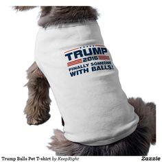 Trump Balls Pet T-shirt