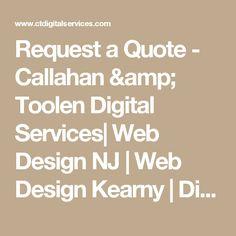 Request a Quote - Callahan & Toolen Digital Services| Web Design NJ | Web Design Kearny | Digital Marketing NJ