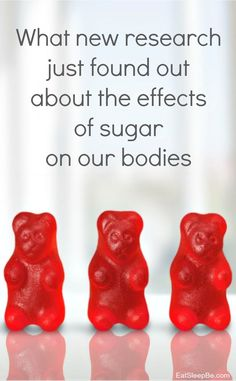 Here's what researchers just discovered about how sugar affects our bodies.