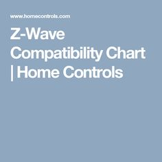 Z-Wave Compatibility Chart   Home Controls