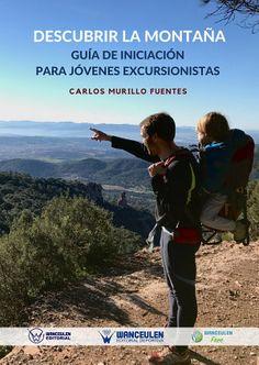Novedad! Lee y descarga gratis en Google play Store, con Wanceulen FREE, Conocimiento Compartido.     DESCUBRIR LA MONTAÑA: GUÍA DE INICIACIÓN PARA JÓVENES EXCURSIONISTAS  Autor: CARLOS MURILLO FUENTES ISBN: 9788499937588 Editorial: WANCEULEN Sello Editorial: WANCEULEN EDITORIAL DEPORTIVA  Servicio Editorial de lectura y descarga gratuita: WANCEULEN FREE