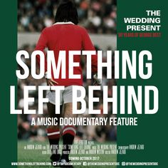 The Wedding Present Live in Toronto and Documentary Premiere of Something Left Behind