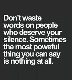 Silence is best