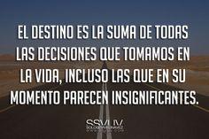El destino es la suma de todas las decisiones que tomamos en la vida, incluso las que en su momento parecen insignificantes. #Vida #Destino