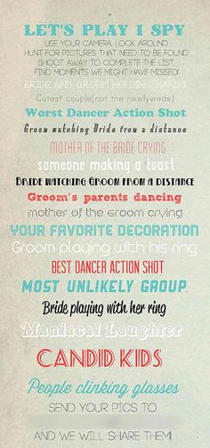 I spy wedding game .... could do this with disposable cameras that guests leave, let them use their own camera or cell phone.