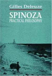 Gilles Deleuze – Spinoza: Practical Philosophy