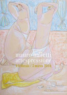 """Artespressione Milano """"Mauro Balletti - Opere di grafica e pittura dagli anni '80 ad oggi"""" Febbraio - Marzo 2016"""