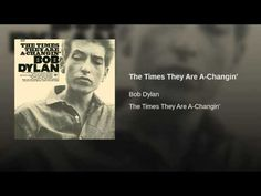 The Times They Are A-Changin' Bob Dylan / Bob Dylan ℗ Originally Released 1964. All rights reserved by Columbia Records, a division of Sony Music Entertainme...