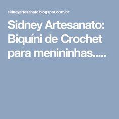 Sidney Artesanato: Biquíni de Crochet para menininhas.....