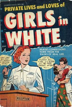 'Girls In White': Nurse Romance Stories: Harvey Comics Hits # 58 'Right Now I Hate All Human Happiness' Nursing School Humor, Nurse Humor, Vintage Comic Books, Vintage Comics, Images Of Nurses, Radiology Humor, Nurse Art, Romance Comics, Nursing Books
