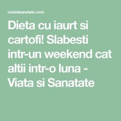 Dieta cu iaurt si cartofi! Slabesti intr-un weekend cat altii intr-o luna - Viata si Sanatate How To Get Rid, Good To Know, Health And Beauty, The Cure, Beauty Hacks, Remedies, Health Fitness, How To Plan, Cooking