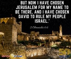2 Chronicles But I have chosen Jerusalem, that my name might be there; and have chosen David to be over my people Israel Christ Quotes, Prayer Quotes, Creator Of The Universe, City Of God, Visit Israel, Strong Faith, Praise The Lords, Praise God, Bible Knowledge