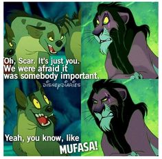 Is it any wonder Scar turned out evil, when even the hyenas don't respect him? Disney Villains, Disney Pixar, Scar Lion King, Im Surrounded By Idiots, Lion King Broadway, Disney Bedrooms, Im Fabulous, Hyena, My Childhood