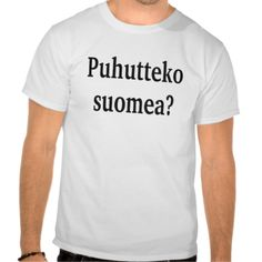 Shop Do you speak Finnish? in Finnish. T-Shirt created by Parleremo. Army Sister, Army Mom, Sister Shirts, Tee Shirts, Finnish Language, Army Gifts, Kim Possible, Disney Tees, Remembrance Day