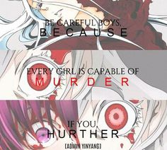 Anime Quotes ( I think the girl with white hair is from Deadman Wonderland and the other one is Yuno from Future Dairy. )