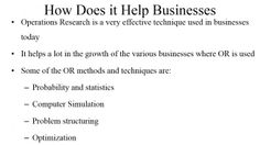 To get customized help with your Operations Management homework, visit http://classof1.com/homework-help/operations-management-homework-help/  The Business Use of Operations Research: Here we discuss about the business use of operations research, how it helps business, and the major applications of operations research in business.