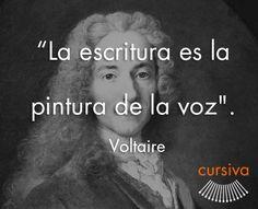 """La escritura es la pintura de la voz"" Voltaire #cita #quote #escritura #literatura #libros #books #Voltaire"