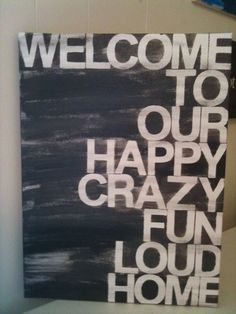 welcome to our...home. $38.00, via Etsy.