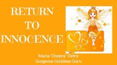 Maria (Chopra) Vetry  ~ Gorgeous Goddess Guru: INNOCENCE