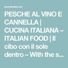 PESCHE AL VINO E CANNELLA | CUCINA ITALIANA – ITALIAN FOOD | Il cibo con il sole dentro – With the sun inside!