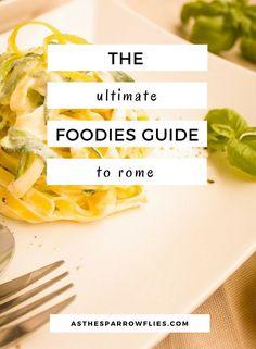 Rome Foodies Guide | Rome City Breaks | Food Guide | Europe Travel