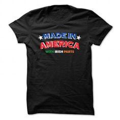 Made in America with Irish parts T Shirts, Hoodies, Sweatshirts. BUY NOW ==►…