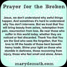 Let us pray, by faith, that God brings comfort and peace, to brokenness. Let us, by faith, sow love and kindness because thats what Jesus would do. As always, Gods will be done. God bless you!