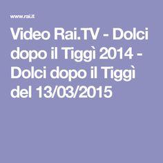 Video Rai.TV - Dolci dopo il Tiggì 2014 - Dolci dopo il Tiggì del 13/03/2015