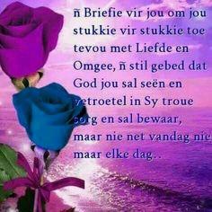 N Briefie vir jou . Scripture Verses, Bible Verses Quotes, Qoutes, Life Quotes, Evening Greetings, Afrikaanse Quotes, Goeie More, Husband Birthday, Day Wishes
