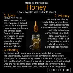 ~*~ HOODOO INGREDIENTS: HONEY ~*~ Honey is a wonderful, natural ingredient that allows you to enjoy a slow, powerful, long lasting… Hoodoo Spells, Magick Spells, Jar Spells, Gypsy Spells, Healing Spells, Healing Herbs, Wiccan Spell Book, Spell Books, Voodoo Hoodoo
