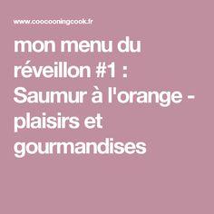 mon menu du réveillon #1 : Saumur à l'orange - plaisirs et gourmandises