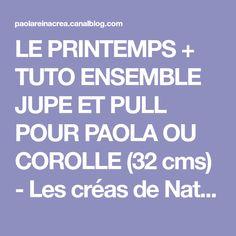 LE PRINTEMPS + TUTO ENSEMBLE JUPE ET PULL POUR PAOLA OU COROLLE (32 cms) - Les créas de Nathalie