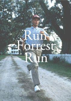 Run Forest Run.