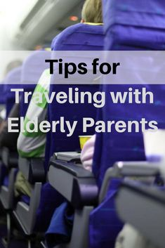 Advocating for the aging, elderly parents, aging, travel, medical travel, wheelchair travel, airport, airplane