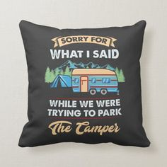Camping - Sorry For What I Said Throw Pillow Camping Tools, Camping Humor, Rv Camping, Funny Camping, Camping Pillows, Camping Checklist, Camping With Kids, I Said, Happy Campers