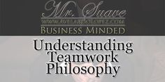 """Article: """"Understanding the Teamwork Philosophy"""" - Business Minded- Season 001 - Episode - 002  If there is one thing I dislike about working on teams, it's when certain people…don't pull their weight. But working with such members…can teach you just how big of a person it is that you really are. And learning to bear the weight of those who lack…could just be your ticket to that raise or promotion.  Article Post Link:  http://avelardolopez.com/understanding-teamwork-philosophy/"""