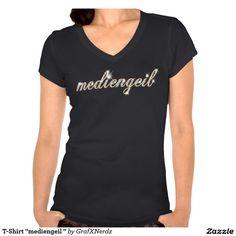 """T-Shirt """"mediengeil """""""