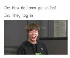 Yes Jin continue ur dad jokes Bts Bangtan Boy, Bts Boys, Jimin, Bts Jin, Bts Memes Hilarious, Silly Jokes, Hoseok, Seokjin, Namjoon