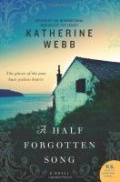 A Half Forgotten Song by Katherine Webb   Review   Historical Novels Review