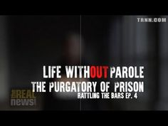 Rattling the Bars: The Purgatory of Prison, Life With(out) the Possibili...