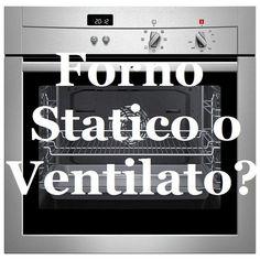 Forno Statico o Ventilato? Le differenze | Consigli di Cucina Static or Conventional Oven? The difference | Cooking Tips
