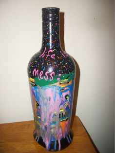 painted bottle - sometimes life is just a beautiful mess