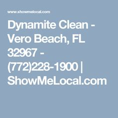 Dynamite Clean - Vero Beach, FL 32967 - (772)228-1900 | ShowMeLocal.com