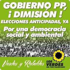 GOBIERNO PP, ¡DIMISIÓN! ELECCIONES ANTICIPADAS, YA Por un democracia social y ambiental Verdes y Rebeldes http://elsverdsdegandia.net