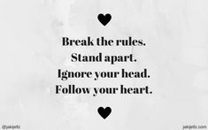 Break The Rules - Wednesday Wisdom 26 - JakiJellz Sign Quotes, Funny Quotes, Truth Quotes, Favorite Quotes, Best Quotes, Broken Quotes, Wednesday Wisdom, Inspirational Quotes, Motivational