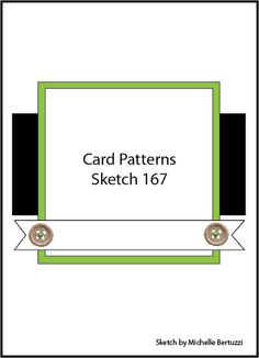 Sketch 167 - Card Patterns