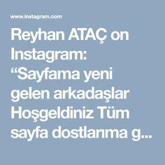 """Reyhan ATAÇ on Instagram: """"Sayfama yeni gelen arkadaşlar Hoşgeldiniz Tüm sayfa dostlarıma gönül dolusu sevgiler 😘😘 Cuma akşamınız mübarek olsun #agizdadagilan #pratik…"""""""