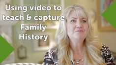 Using video to teach and capture family history with Lisa Louise Cooke o...